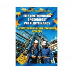 Ing. Ján Meravý - Elektrotechnická spôsobilosť pre elektrikárov v priestoroch s nebezpečenstvom výbuchu